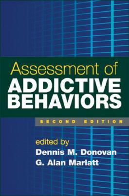 Assessment of Addictive Behaviors By Donovan, Dennis M. (EDT)/ Marlatt, G. Alan (EDT)
